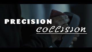 Precision Collision   *PROMO*