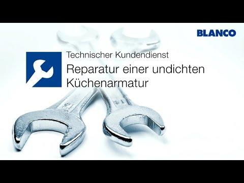 Reparatur Einer Undichten Kuchenarmatur Blanco Youtube