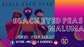 BLACK EYED PEAS X MALUMA  -  FEEL THE BEAT  | SORIN MICHNEA EXTENDED