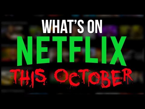 What's Coming To Netflix October 2018 New Netflix s & Movies for Halloween