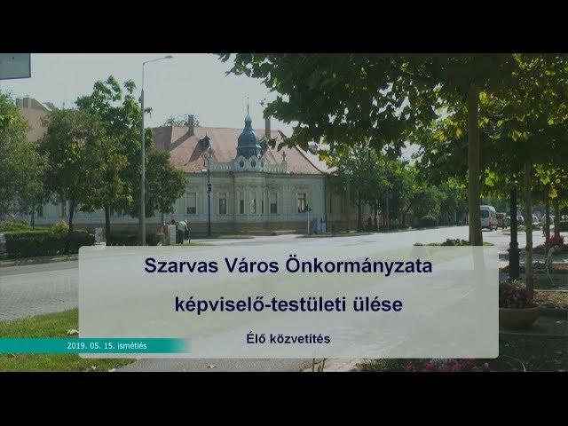 Szarvas Város Önkormányzata képviselő-testületi ülése (2019. 05. 15.)