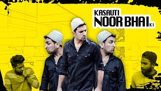 KASAUTI NOOR BHAI KI || INDIAN SERIALS KA COMEDY WITH A TWIST || DRAMATIC COMEDY || SHEHBAAZ KHAN