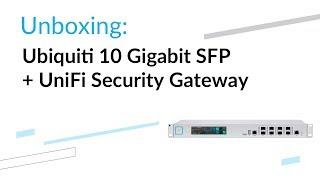 Ubiquiti 10 Gigabit SFP+ UniFi Security Gateway USG-XG-8 - unboxing