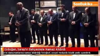 Erdoğan, Saray'ın Bahçesinde Namaz Kıldırdı