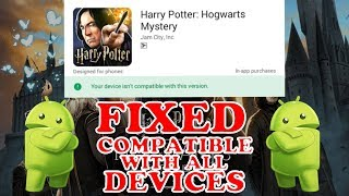 { Not Compatible Fixed } Harry Potter Hogwarts Mystery Available For All Android Devices   K Mathur