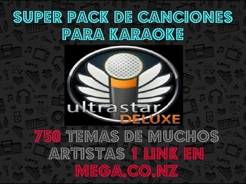 SuperPack 750 Canciones para Karaoke UltraStar Deluxe [MEGA]