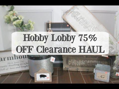 HOBBY LOBBY 75% OFF CLEARANCE HAUL! | FARMHOUSE DECOR 2019