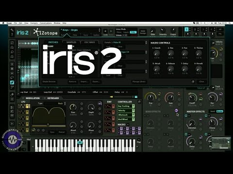 iZotope IRIS 2 - Exclusive First Look