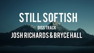 Still Softish(Lyrics) - Josh Richards & Bryce Hall
