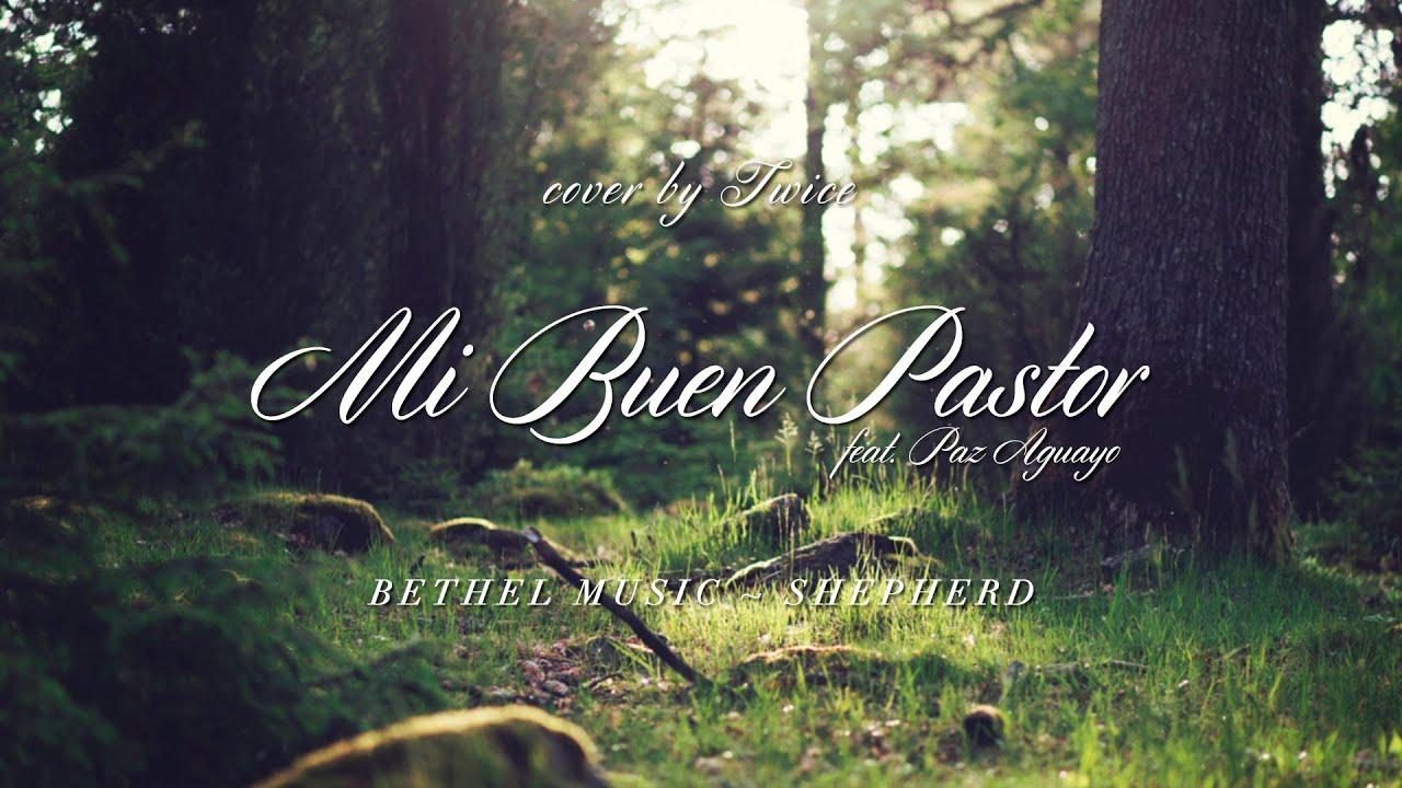 Bethel Music - Shepherd (Mi Buen Pastor) (cover en español ...
