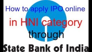 How to apply online through State Bank of India in HNI Category = जानिए और लाभ उठाएं