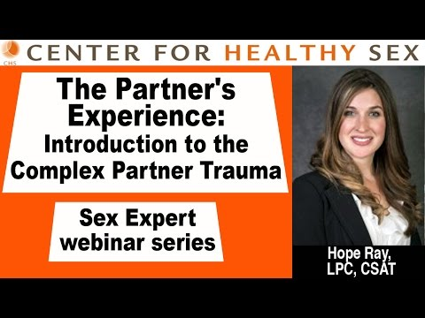 Intro to the Complex Partner Trauma Model -- Hope Ray webinar at Center for Healthy Sex