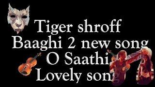 Gambar cover O Saathi Video Song   Baaghi 2 by Sharique Khan