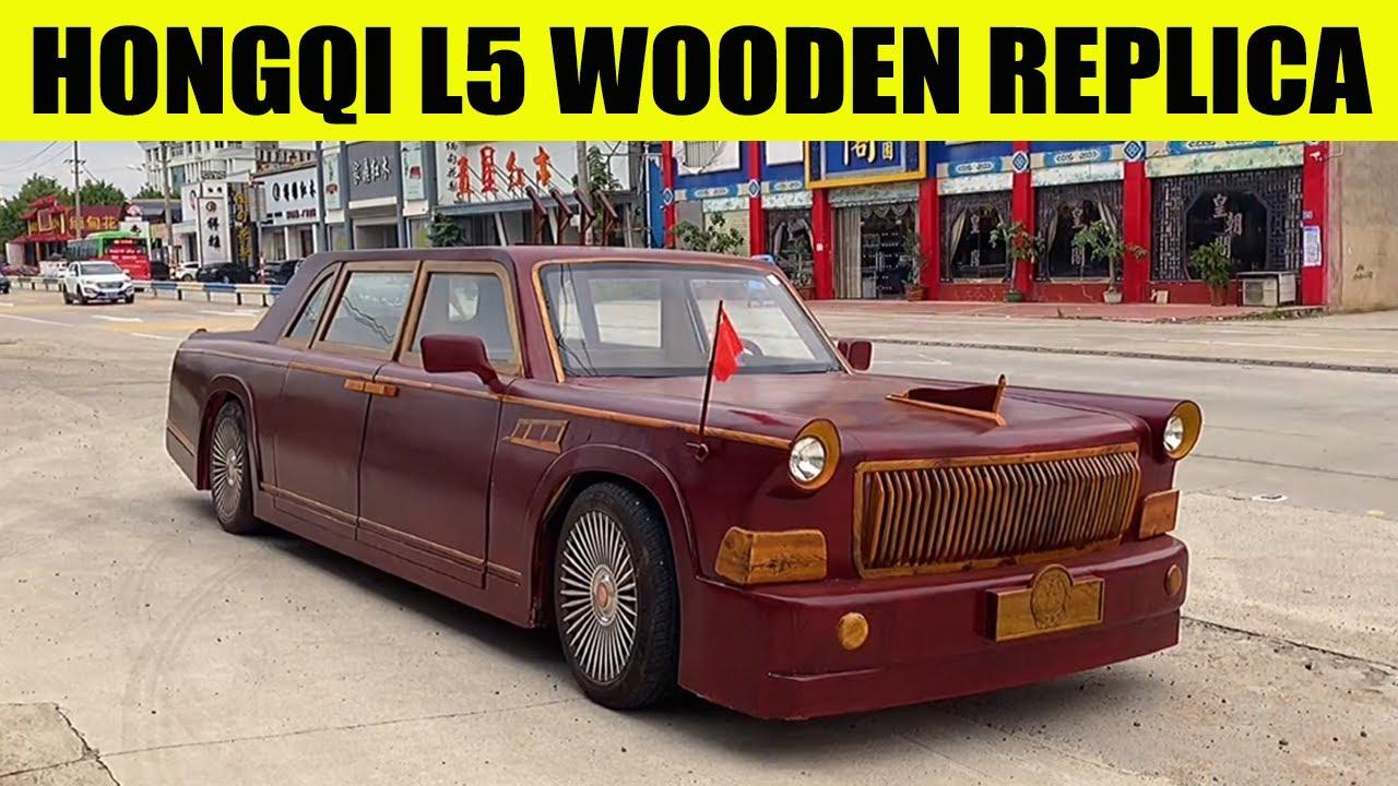 "Part 4: HONGQI L5 WOODEN REPLICA - Hongqi L5 is dubbed the ""Rolls-Royce"" of China"