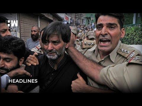 Headlines: Separatist Leader Yasin Malik Arrested In Kashmir