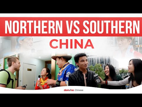 Northern vs Southern China - What's the difference?   Domino Asks : Travel Chinese culture