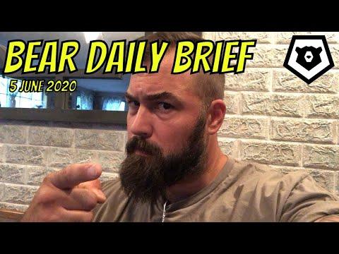 Bear Daily Brief 5 JUN 2020