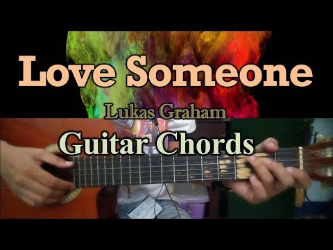 Love Someone - Lukas Graham - Guitar Chords