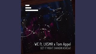 Gambar cover Get It Right (Hanging Askew) (feat. LKSMR , Tom Appel)