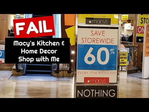 Macyu0027s Store Closing Sale FAIL ~ Kitchen, Cooking U0026 Home Decor Shopping  Haul ~ Whatu0027s Up Wednesday!