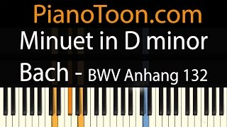 Minuet in D minor by Bach-BWV Anhang 132. Piano Tutorial by PianoToon.com