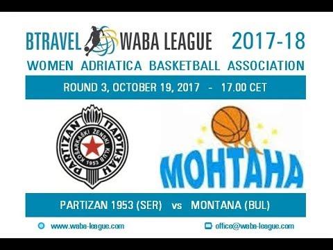 2017-18 BTravel WABA League R3 - Partizan 1953 - Montana 2003 (19/10)