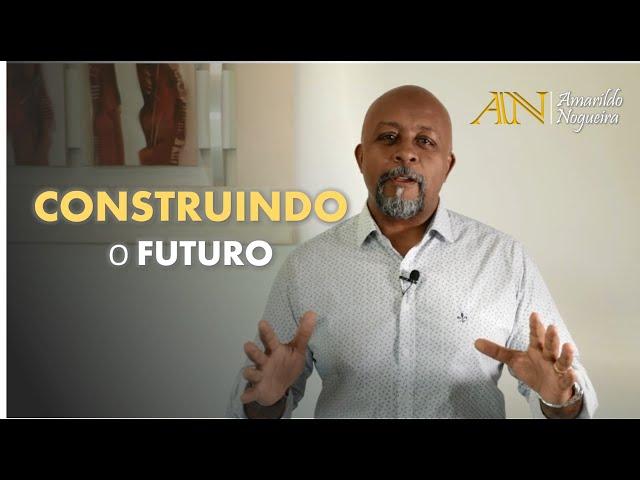 Construindo o Futuro: o seu futuro dependerá de suas ações de hoje.