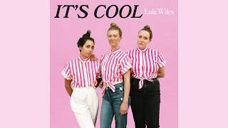 """Lula Wiles - """"It's Cool We're Cool, Everything's Cool"""""""