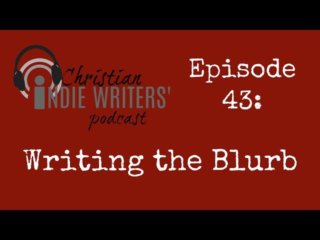 Episode 43: Writing the Blurb