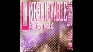 jun feat. Sarah-Jane - UNBELIEVABLE (Sparky remix)「SHORT Version」