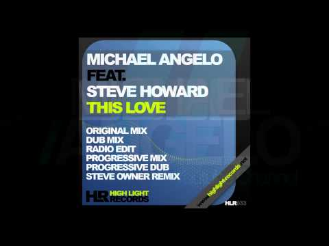 Michael Angelo feat. Steve Howard - This Love (Original Mix)