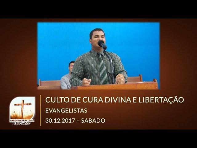30.12.2017 | Sábado - Culto de Cura Divina e Libertação | Tabernáculo da Fé Campinas/SP