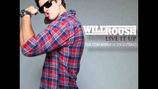 Will Roush - Live It Up feat Chaz Mishan (with lyrics)