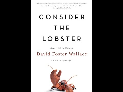 David Foster Wallace - Consider the Lobster