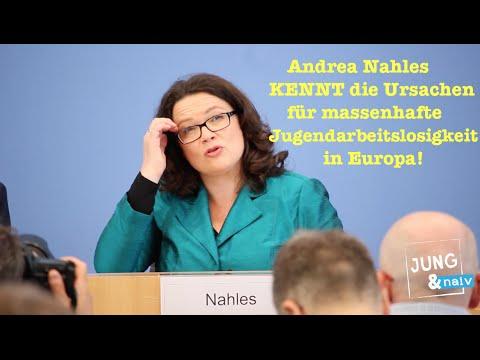 Andrea Nahles über die Ursache für Jugendmassenarbeitslosigkeit in Europa