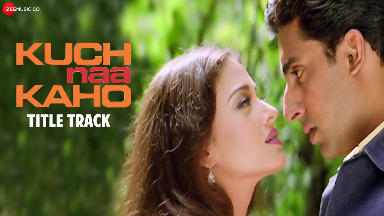 Kuch Naa Kaho Title Track Full Video Abhishek Bachchan Aishwarya Rai Bachchan Youtube