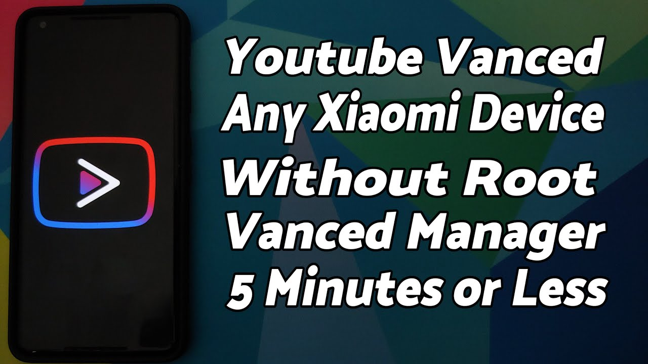 8 Minute Install  Youtube Vanced on Any Xiaomi MIUI Device  Vanced  Manager  NO SAI  Without Root