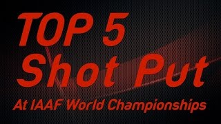Top 5 Shot Put Thrower at IAAF World Championships