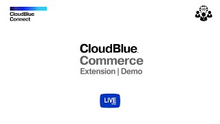 Live Demo of the CloudBlue Connect Extension for the CloudBlue Commerce