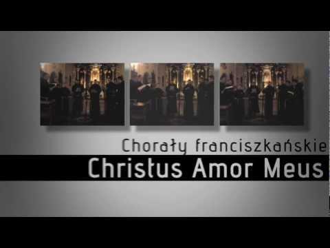 Chorał franciszkański - płyta Christus Amor Meus