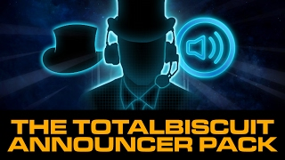 The TotalBiscuit Announcer Pack