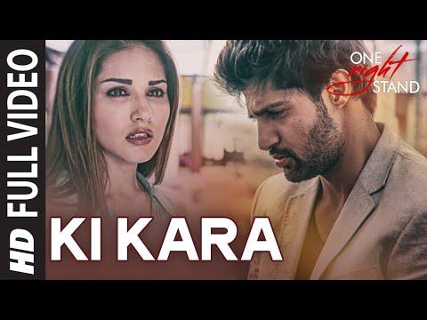 Ki Kara Full Video Song | ONE NIGHT STAND | Sunny Leone, Tanuj Virwani | T-Series