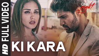 Ki Kara Full Video Song | ONE NIGHT STAND | Sunny Leone, Tanuj Virwani | T-Series