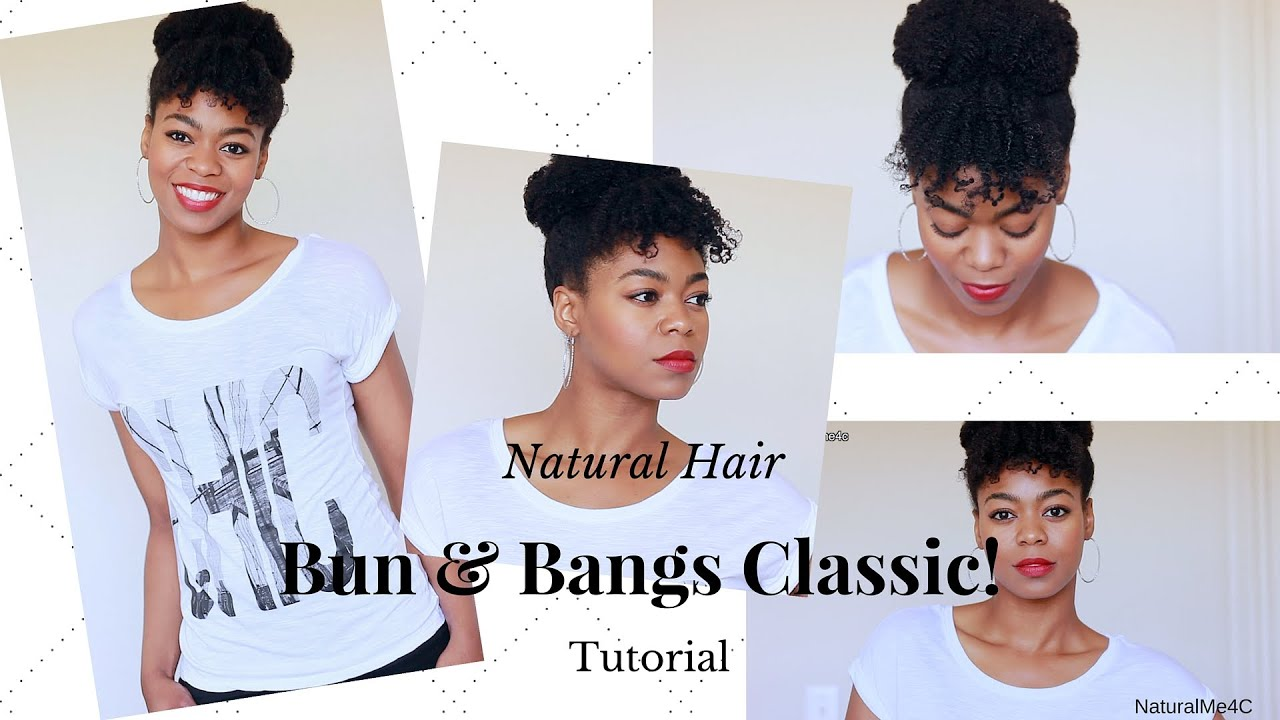 Easy Bun Bangs Classic Updo Tutorial C Natural Hair - Classic hairstyle tutorials
