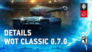 WoT Classic 0.7.0: How to download and play