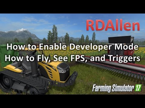 How To Enable Developer Mode, Flying, FPS, And Triggers In Farming Simulator 17