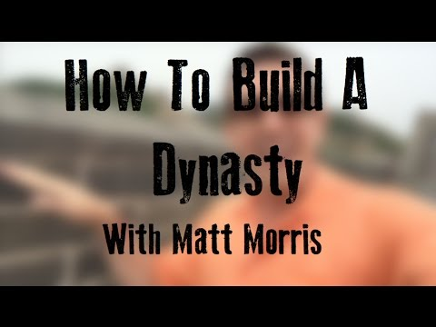 How To Build A Dynasty