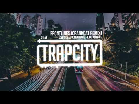 Zeds Dead X NGHTMRE - Frontlines Ft. GG Magree (Crankdat Remix)
