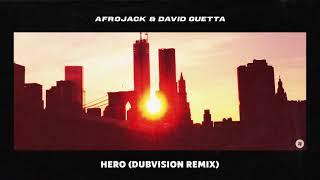 Afrojack & David Guetta - Hero (Dubvision Remix)