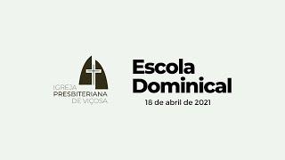 Escola Dominical IPV (18/04/2021)